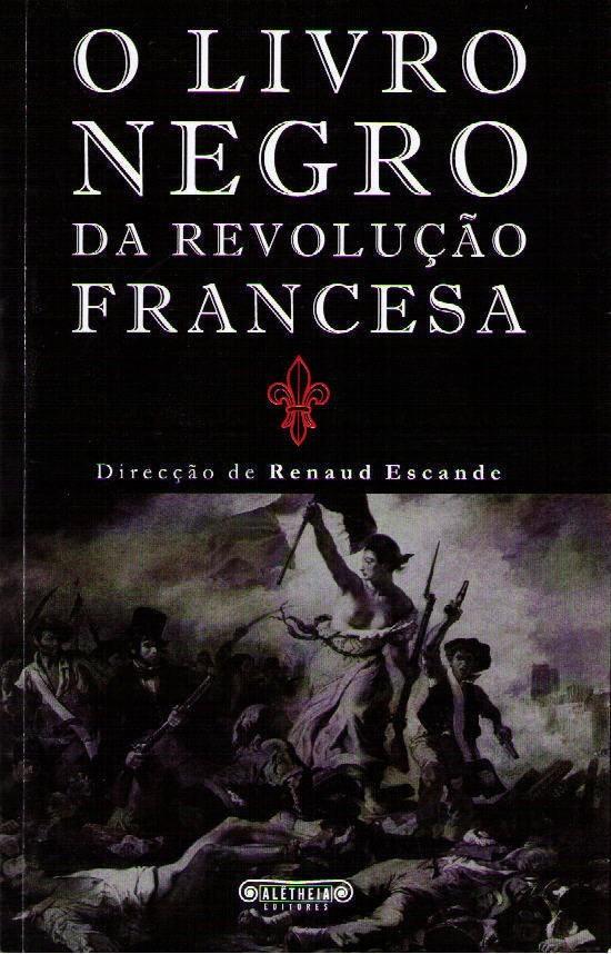 O Livro Negro da Revolução Francesa
