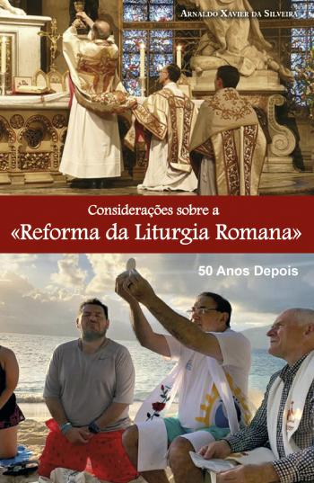 Considerações sobre a «Reforma da Liturgia Romana»